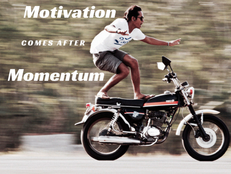 Mindset Mondays: Motivation Comes After Momentum
