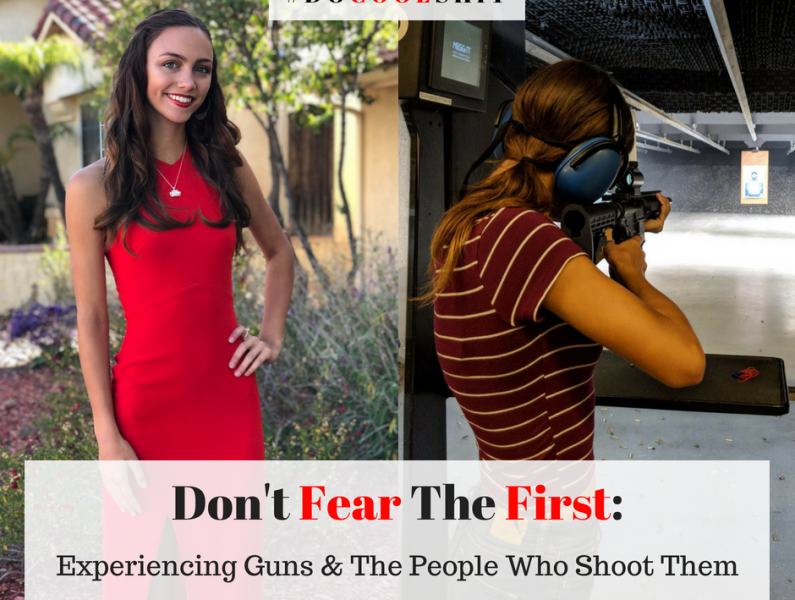 Don't Fear The First: Experiencing Guns & The People That Shoot Them